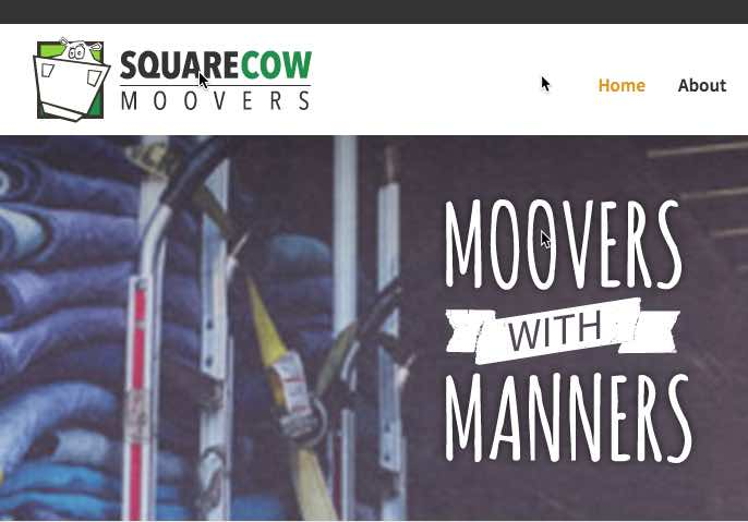There's a moving company in Texas called Square Cow Movers, it's a good business, better than most moving companies